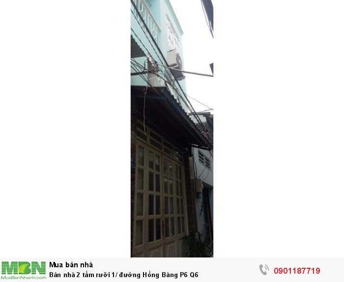 Bán nhà 2 tấm rưỡi 1/ đường Hồng Bàng P6 Q6
