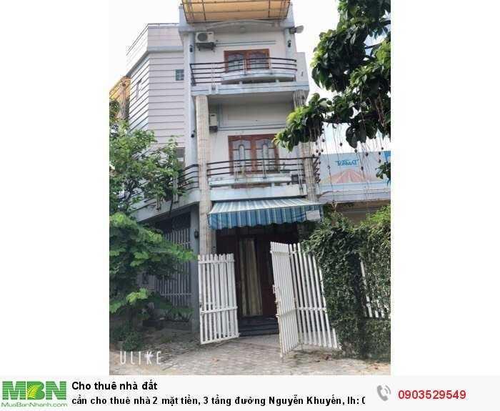 cần cho thuê nhà 2 mặt tiền, 3 tầng đường Nguyễn Khuyến, lh: 0903 529 549