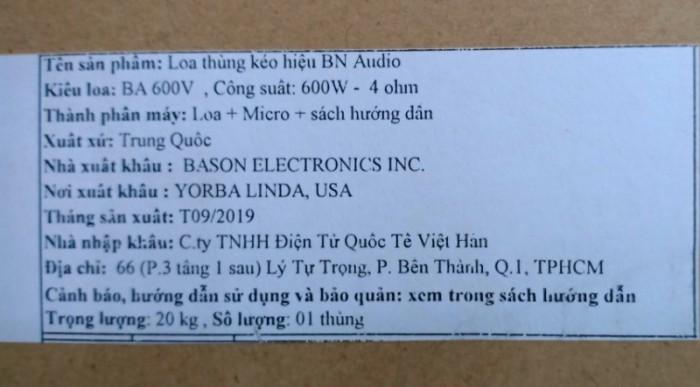 Loa kéo BN AUDIO BA 600V  Nơi xuất khẩu: YORBA, LINDA, USA Nơi sản xuất: Trung quốc Nhà nhập khẩu: CT TNHH Quốc tế Việt Hàn 3