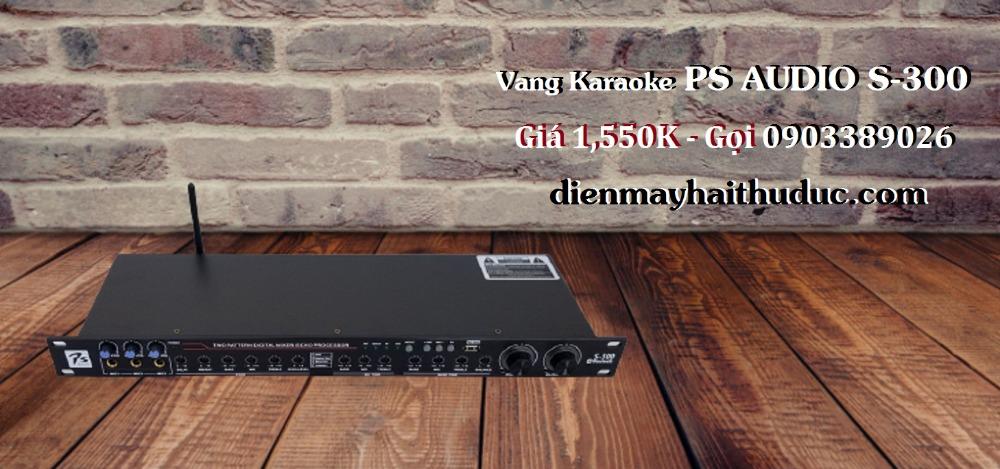 Vang Karaoke PS Audio S-300 giá bán chuẩn tại Điện Máy Hải Thủ Đức3