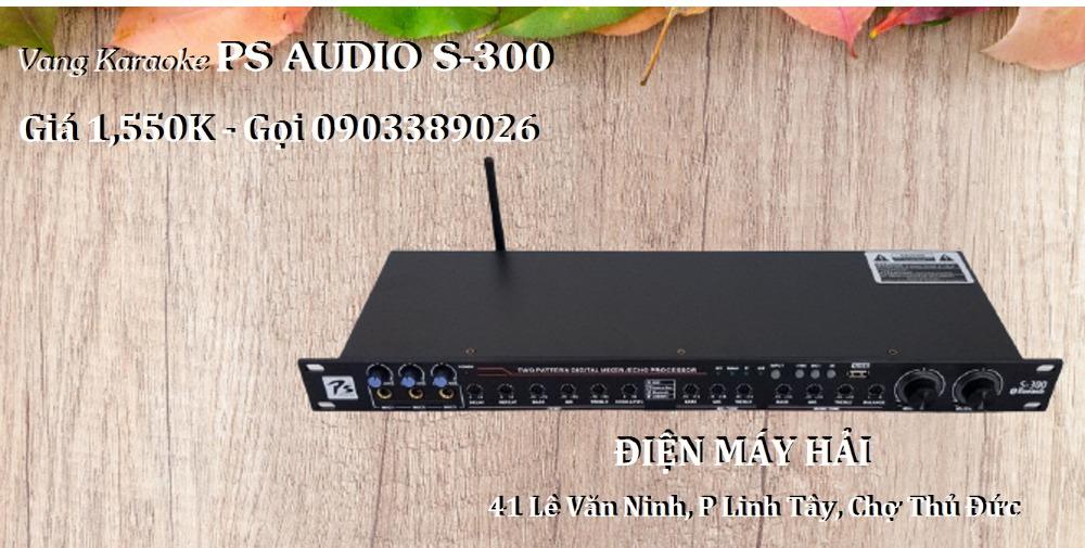 Vang Karaoke PS Audio S-300 giá bán chuẩn tại Điện Máy Hải Thủ Đức2