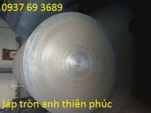 Thép láp tròn, láp tròn chế tạo phi lớn như 500mm, 600mm, 700mm, 800mm