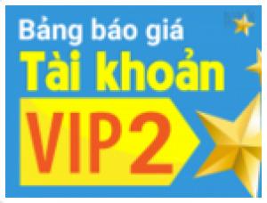 Hãy nhanh chân tham gia ngay Chương trình tài khoản VIP 2!
