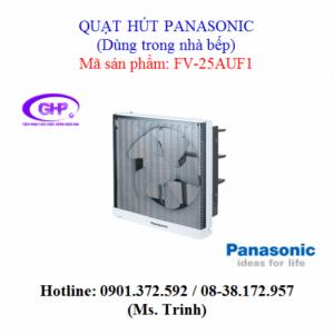 Quạt hút dùng trong nhà bếp Panasonic FV-25AUF1