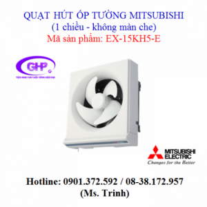 Quạt thông gió ốp tường 1 chiều - không màn che Mitsubishi EX-15KH5-E