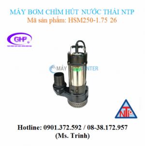 Máy bơm chìm hút nước thải NTP HSM250-1.75 26 (1HP)