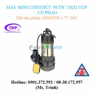 Máy bơm chìm hút nước thải có phao NTP HSM250-1.75 26T (1HP)