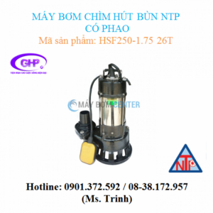 Máy bơm chìm hút bùn có phao NTP HSF250-1.75 26T (1HP)