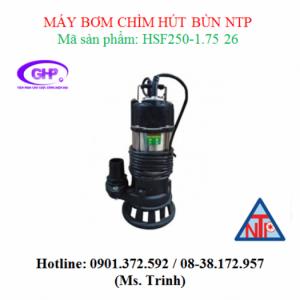 Máy bơm chìm hút bùn NTP HSF250-1.75 26 (1HP)