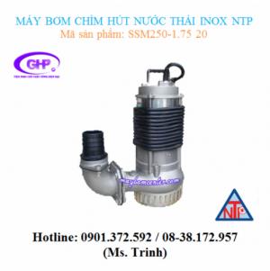 Máy bơm chìm hút nước thải inox NTP SSM250-1.75 20 (1HP)