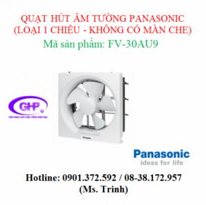 Quạt hút âm tường 1 chiều không màn che Panasonic FV-30AU9