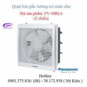 Quạt thông gió gắn tường 2 chiều Panasonic FV-30RL6 ( có màn che )