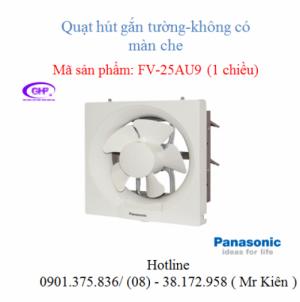 Quạt thông gió gắn tường 1 chiều Panasonic FV-25AU9 ( không màn che )