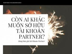 Chú ý! Gói tài khoản Partner đã được cung cấp cho Qúy khách hàng nha!