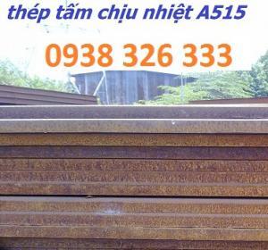 Thép tấm ASTM A515 Gr 60 Độ dày : 10ly,12ly,14ly,16ly,18ly,20ly,22ly,25ly,30ly.