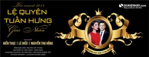 Bán vé liveshow Tuấn Hưng- Lệ Quyên- Đêm nhạc  Giai nhân