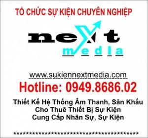 Liên Hệ với Next Media để được tư vấn tốt nhất! ĐT 0949868602