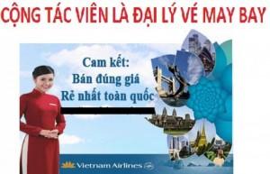 Cộng Tác Viên Là Đại Lý Vé May Bay Vietnam Airlines