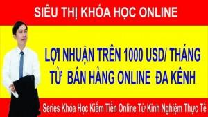 Khóa học lợi nhuận trên 1000 usd/tháng từ bán hàng online đa kênh