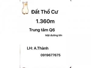 Bán đất Thổ Cư 1.360m,Trung Tâm Q6 ( mặt...