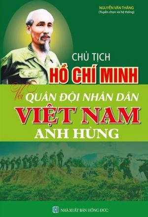 Chủ tịch Hồ Chí Minh với Quân đội nhân dân...
