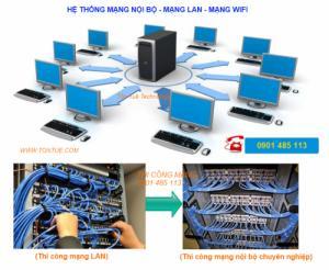 Chuyên thi công mạng LAN, mạng nội bộ, mạng Wifi cho văn phòng công ty, khách sạn