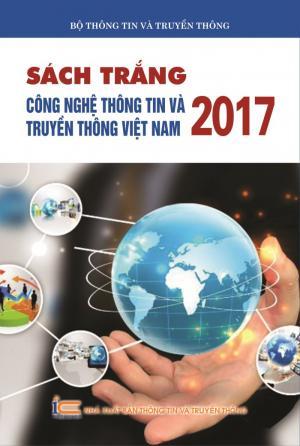 Sách trắng Công nghệ thông tin và Truyền thông Việt Nam 2017