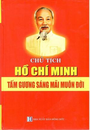 Chủ Tịch Hồ Chí Minh Tấm Gương Sáng Mãi Muôn Đời