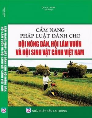 Cẩm nang pháp luật dành cho hội nông dân, hội làm vườn và hội sinh vật cảnh Việt Nam