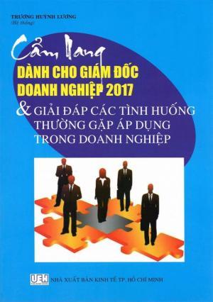Sách Cẩm Nang Dành Cho Giám Đốc Doanh Nghiệp Năm 2017 và giải đáp các tình huống thường gặp trong doanh nghiệp