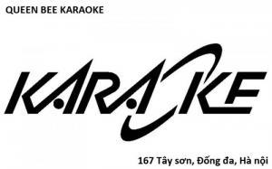Quán karaoke Queen Bee 167 Tây sơn, đống đa, hà nội.