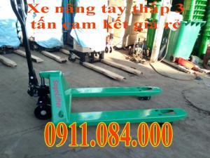Xe nâng tay 3 tấn giá rẻ ở Cần Thơ, Vĩnh Long