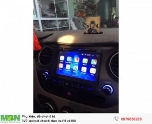 DVD android chtechi theo xe i10 và KIA