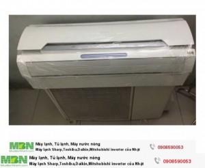 Máy lạnh Sharp,Toshiba,Daikin,Mitshubishi inverter của Nhật