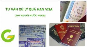 Tư vấn thủ tục quá hạn visa cho người nước ngoài tại Việt Nam