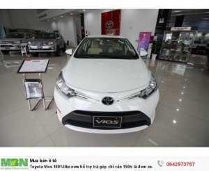 Toyota Vios 100%likenew hỗ trợ trả góp chỉ cần 150 triệu là đem xe về
