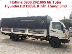 Hyundai HD120SL 8 tấn thùng 6m3. Khuyến mãi trước bạ