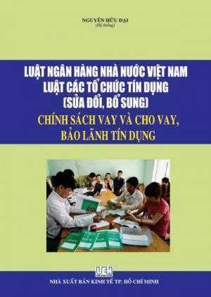 Luật ngân hàng nhà nước Việt Nam, luật tổ chức tính dụng , sửa đổi bổ sung ,