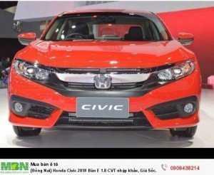 {Đồng Nai} Honda Civic 2018 Bản E 1.8 CVT nhập khẩu, Giá Sốc 763tr, Đủ màu giao ngay, Hỗ Trợ Nh 80%
