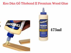 Keo Dán Gỗ Đa Năng Chịu Nước Tốt Titebond II Premium Wood Glue 473ml - MSN388347