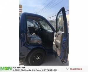 Xe Tải 1.5 Tấn Hyundai H150 Porter, KHUYẾN  MÃI LỚN