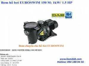Bơm hồ bơi EUROSWIM 150 M: 1kW/ 1.5 HP