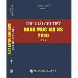 Chú giải chi tiết danh mục mã HS 2018
