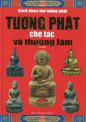 Tượng Phật chế tác và thưởng lãm - Bách khoa thư tượng phật