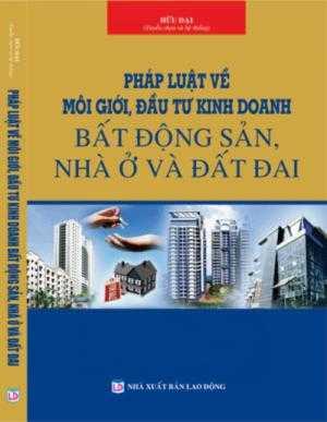 Pháp luật về môi giới đầu tư kinh doanh bất động sản nhà ở đất đai
