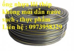 Ống nhựa mềm lõi thép dẫn nước sạch - thực phẩm ( D20, D25, D32,D38,D42,D50,
