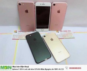 Iphone 7-32G-Lock xài như QTế-Đủ Màu.Nguyên...