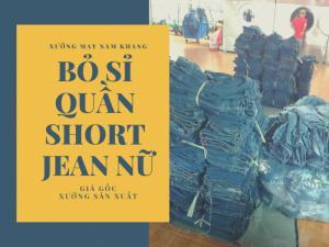 Quần short Jean nữ giá sỉ - Bỏ sỉ quần short Jean nữ