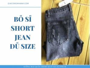 Xưởng chuyên sỉ quần Short Jean nam, nữ