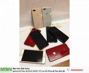 Iphone 6S Plus-16G-QUỐC TẾ-Lên Vỏ iPhone8 Plus.Như Mới 99,9%.Chính hãng Apple